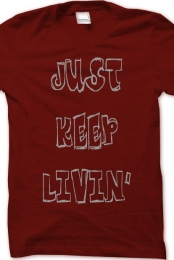Just Keep Livin' Men's Shirt