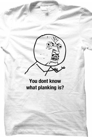 new style 88c7f 5c967 Rad cool shirt Planking - MinnetonkaPlankersINACTIVE ...