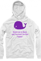 'Watch me in Need!' Unisex Hoodie