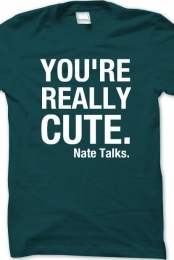 You're Really Cute Men's Crew Neck Shirt