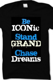 Be ICONic. Stand GRAND. Chase Dreams.