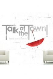 Talk of the Town - Brand New Addiction