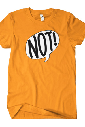 NOT! T-Shirt - The 90s Life T-Shirts - Online Store on