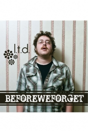 Before We Forget - l.t.d.