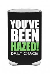 You've Been Hazed Can Cooler