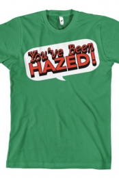 You've Been Hazed (Kelly Green)