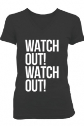 Watch Out! (Girls V-Neck)