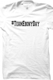 #TeamEbonyDay T-Shirt