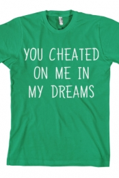 You Cheated (Green)