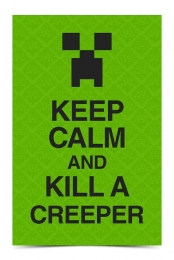 Keep Calm and Kill a Creeper (Green)