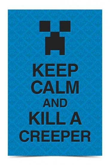 Keep Calm And Kill A Creeper Blue Minecraft Kestalkayden