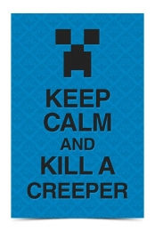 Keep Calm and Kill a Creeper (Blue)