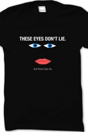 Eyes Don't Lie Catchy Tee