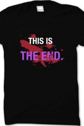 THIS IS THE END Catchy Tee