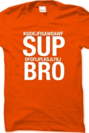 Sup Bro Catchy Tee