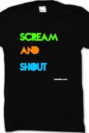SCREAM AND SHOUT Shirt