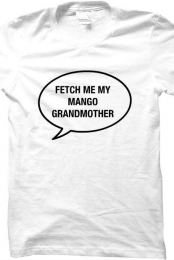 FETCH ME MY MANGO T-Shirt