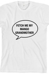 FETCH ME MY MANGO Unisex