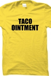 Taco Ointment