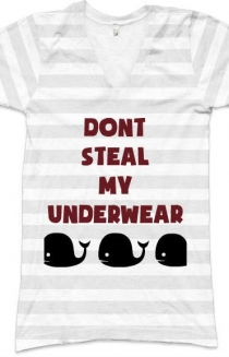 dont steal my underwear