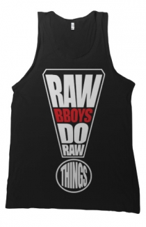Raw BBoys Do Raw Things (Tanktop)