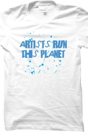 Artists Run This Planet T-Shirt