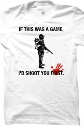 I'd Shoot You First.