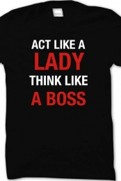 Act Like A Lady Think Like A Boss Basic Tee