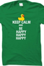 Keep Calm & Be Happy Happy Happy Tee