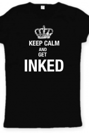 Keep Calm & Get INKED Women Basic Tee Shirt