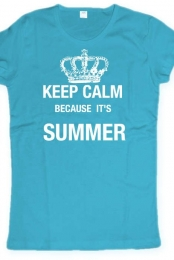 Keep Calm Because It's Summer Women Tee Shirt