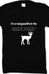 It's a Real Good Life In The Backwoods Tee Shirt