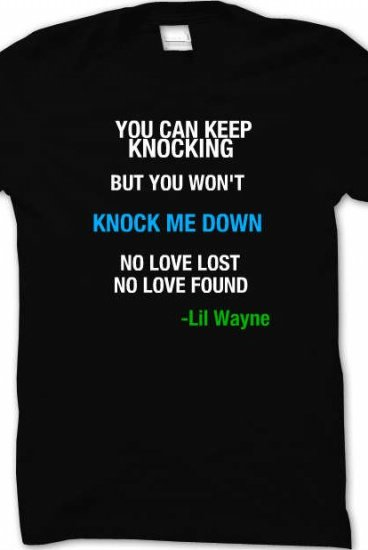 40fc2cae8a Lil' Wayne Quote Tee Shirt Quote Tee Shirt - katieannlyne28INACTIVE Quote  Tee Shirts - Online Store on District Lines
