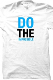 Do The Impossible T-shirt