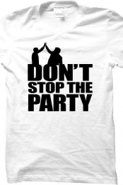 'Don't Stop The Party' Shirt (white)