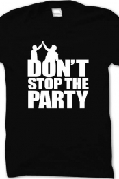 'Don't Stop the party' shirt (black)