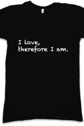 I love therefore I am