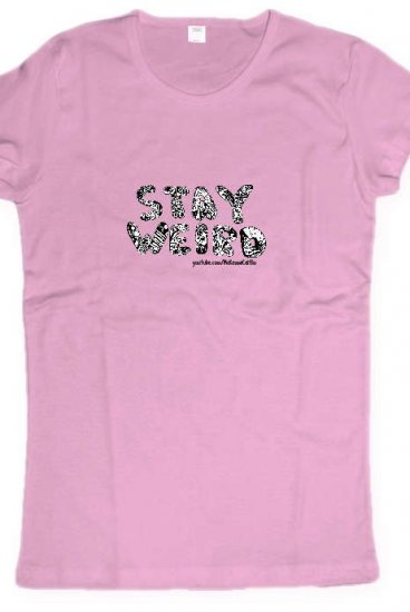 7aceee33a7 Stay Weird Womens T-Shirt (Pink) T-Shirt - mckennacaitlinINACTIVE T ...