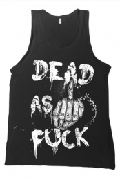Dead As Fuck Tank Top
