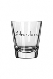 #drunklove Shot Glass