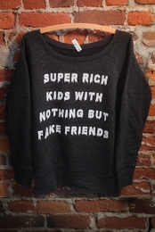 Fake Friends Scoop Neck Sweatshirt