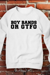 Boy Bands or GTFO Pullover