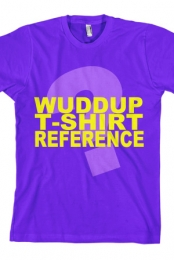 Wuddup T-Shirt Reference (Purple)