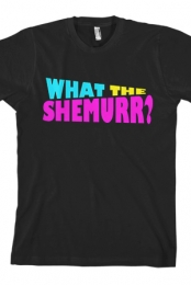 What the Shemurr? Tee