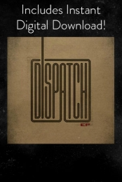 Dispatch EP Vinyl + Digital Download