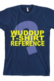 Wuddup T-Shirt Reference (Navy)