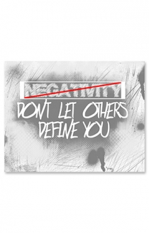 Don't Let Others Define You 18x24 Signed Poster
