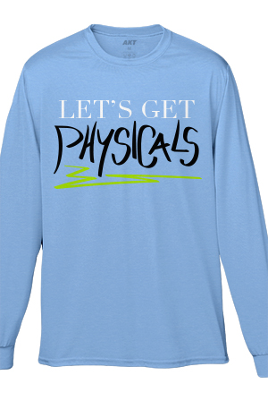 Let's Get Physicals Longsleeve Tee (Baby Blue)