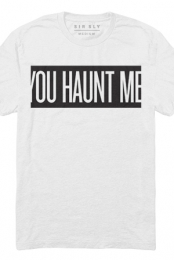 You Haunt Me Tee (White)