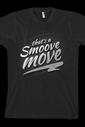 That's A Smoove Move Tee - Chris Smoove